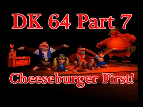Donkey Kong 64 |Part 7| Tina You Fat Lard! |CF|