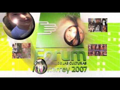 Forum universal de las culturas monterrey 2007 spot promocional.