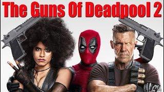 The Guns Of Deadpool 2