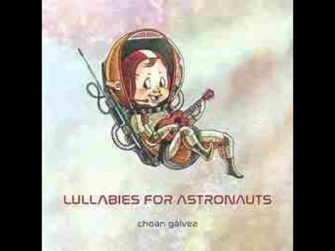 New book review - Lullabies for Atronauts by Choan Galvez