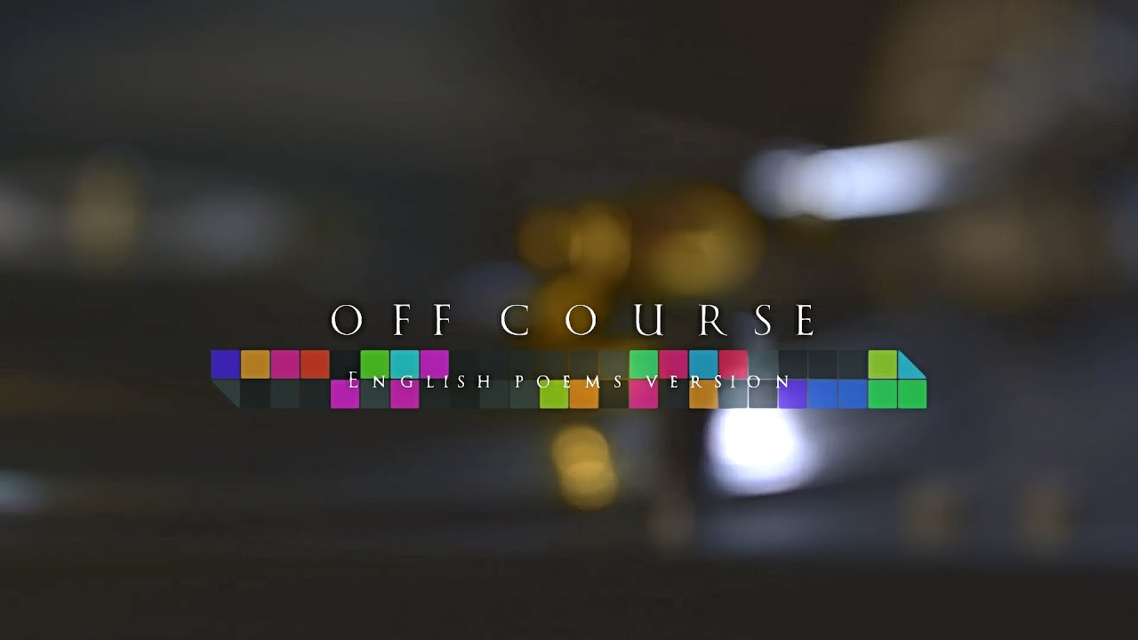 OFF COURSE ( Back Streets of Tokyo )English poems version FHD