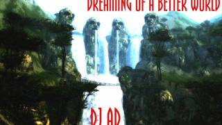 Dj Ad - Dreaming of a better world