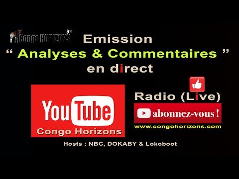 RADIO CONGO HORIZONS EN DIRECT DIMANCHE 12 FEVRIER 2017: EMISSION ANALYSES & COMMENTAIRES