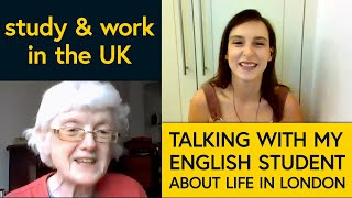 Study & work in the UK: A talk with my English student about her journey!