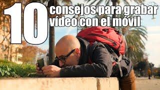 10 consejos para grabar vídeo con tu móvil