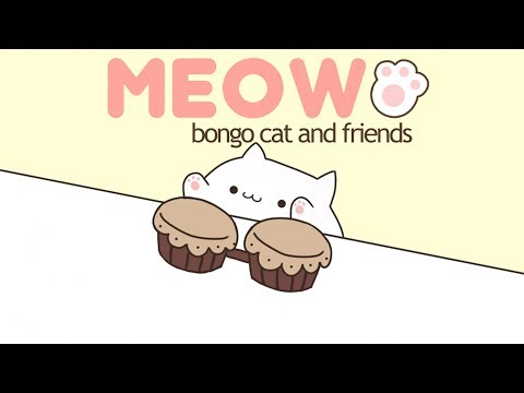 【bongo Cat And Friends】 Meow