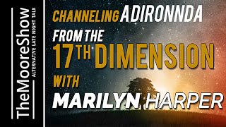 Channeling Adironnda from the 17th Dimension with Marilyn Harper