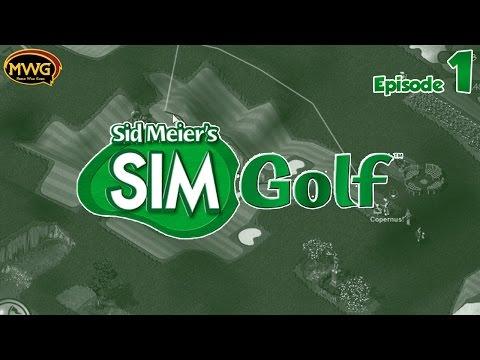 MWG -- Sid Meieru0027s SimGolf -- Episode 1