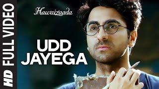 'Udd Jayega' FULL VIDEO Song   Hawaizaada   Ayushmann Khurrana   T-Series