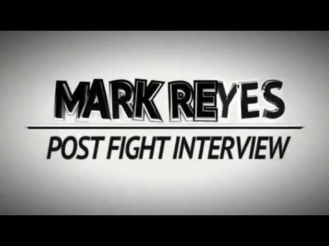MARK REYES POST-FIGHT INTERVIEW