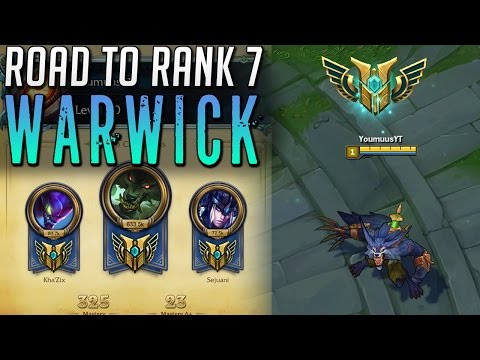 ROAD TO CHAMPION MASTERY 7 WARWICK [ REWORKED ]