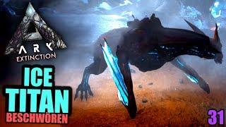 Ark Extinction #31 Ice Titan beschwören   Let's Play Deutsch Gameplay