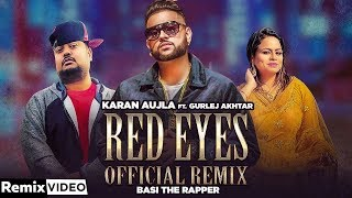 Red Eyes (Remix) | Karan Aujla, Gurlej Akhtar ft Basi The Rapper | My Circle | New Song 2020