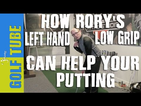 RORY MCILROYS NEW LEFT HAND LOW GRIP CAN HELP YOUR PUTTING