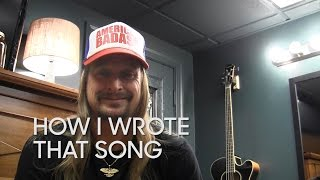 How I Wrote That Song Kid Rock All Summer Long