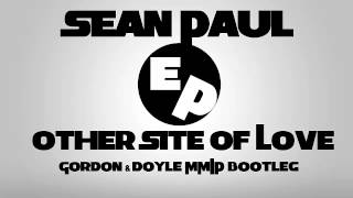 Sean Paul - Other Side Of Love (Gordon & Doyle MMIP Bootleg)