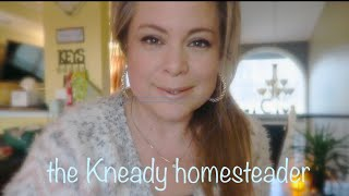 My *NEW* Channel Video Series ~ The Kneady Homesteader