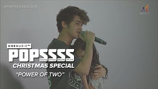 Power Of Two by Maris and Inigo | POPSSSSKO2018 Christmas Special