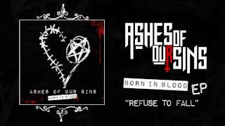 Скачать Ashes Of Our Sins Refuse To Fall