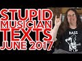 Download Stupid Musician Texts JUNE 2017 MP3 song and Music Video