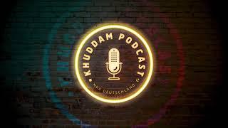 Khuddam Podcast (Ep. 25) - Der heilige Prophet Muhammad (saw) Teil 2