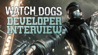 Watch Dogs Developer Interivew - Watch Dogs Multiplayer, Watch Dogs FreeRoam & More!