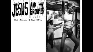 Jesus And The Groupies - Boogie Medicine