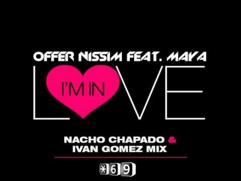 Offer Nissim Featuring Maya - I'm In Love (Nacho Chapado & Ivan Gomez Radio Edit)