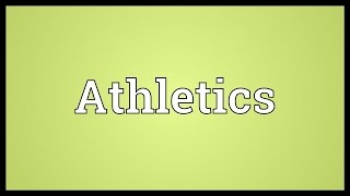 Athletics Meaning