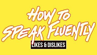 Download Video How To Speak Fluently In English About Various Topics (Likes and Dislikes) MP3 3GP MP4