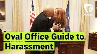 Oval Office Guide to Sexual Harassment