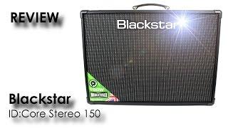 Blackstar ID:Core Stereo 150 - Review