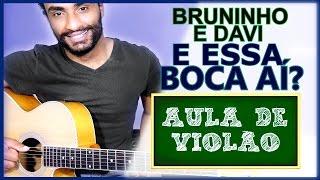 (AULA DE VIOLÃO 137) E Essa Boca Aí? - Bruninho e Davi ft. Luan Santana