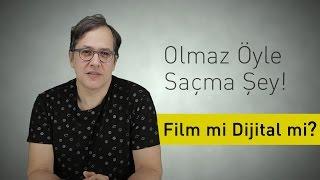 Film mi Dijital mi? - Olmaz Öyle Saçma Şey - (Bölüm #6)