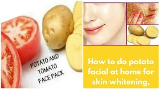 potato and tomato face pack-glowing and whitening skin