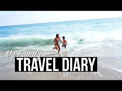 MY FAMILY TRAVEL DIARY : LAGUNA BEACH