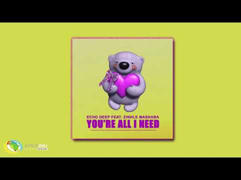 Echo Deep - You're All I Need [Feat. Zinhle Mashaba] (Official Audio)