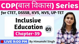 Inclusive Education | Lesson-39 | for CTET, DSSSB, KVS, UP-TET 2019