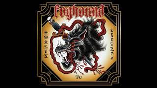 Foghound - Awaken To Destroy  (Full Album 2018)