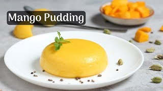 Quick Mango Pudding Recipe | Mango Panna Cotta | Mango Pudding Dessert | Cooking with Siddhi