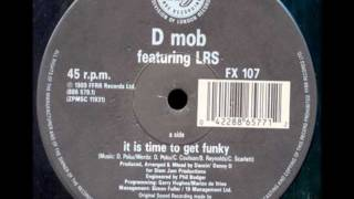 D Mob, It Is Time To Get Funky - 1989