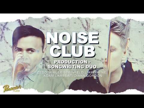 Production / Songwriting Duo, Noise Club – Pensado's Place #465