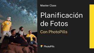 Masterclass de Planificación de Fotos con PhotoPills   Directo
