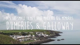 Little Things, Big Memories in Dumfries & Galloway