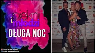 Piękni i Młodzi - Długa Noc (Nowość Disco Polo 2018)