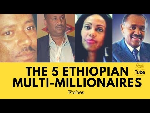 The 5 Ethiopian Multi-Millionaires You Should Know! - Forbes 👏