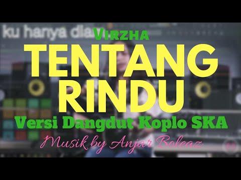 Virzha - Tentang Rindu (Versi Dangdut Koplo SKA) Cover Chintya Gabriella - Musik By Anjar Boleaz