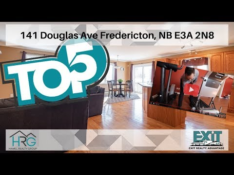 141 Douglas Ave Fredericton, NB - My Top 5