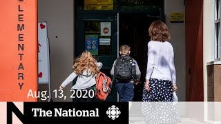 CBC News: The National | Aug. 13, 2020 | Big promises, short timeline for back to school