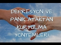 Download Video Depresyon ve Panik Ataktan Kurtulma Yöntemleri